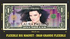 LAURA PAUSINI IMAN BILLETE 1 DOLLAR BILL MAGNET
