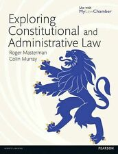 Exploring Constitutional and Administrative Law, Murray, Mr Colin, Masterman, Ro