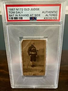 Own a piece of history!!! 1887 N 172 Old Judge Tom Daly PSA Authentic Altered