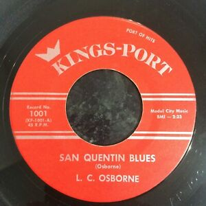 HEAR TENNESSEE COUNTRY MOVER - L.C.OSBORNE - SAN QUENTIN BLUES - KINGS PORT 45