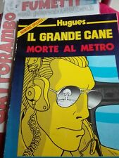"""Hughes il Grande cane """"morte al metro"""" numero speciale -  Magazzino"""