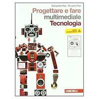 progettare e fare tecnologia (2volumi) zanichelli scuola, Paci, cod9788808059857