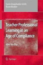 Teacher Professional Learning in an Age of Compliance: Mind the Gap (Professiona