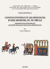 CONSTANTINOPLE ET LES PROVINCES D'ASIE MINEURE, IXE-XIE SIECLE - ANDRIOLLO, LUIS