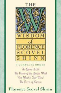 Wisdom of Florence Scovel Shinn by Florence Scovel Shinn 9780671682286