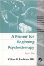 A Primer for Beginning Psychotherapy by William N. Goldstein (2000,...