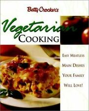 Betty Crocker's Vegetarian Cooking: Easy Meatless Main Dishes Your Family Will L