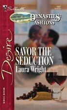 Savor The Seduction (Silhouette Desire) by Wright, Laura