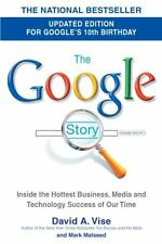 The Google Story: For Googles 10th Birthday by David A. Vise