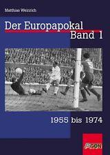 Europapokal 1955 - 1974 Landesmeister UEFA DFB Madrid Bayern Mönchengladbach
