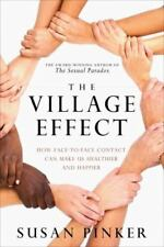 The Village Effect: How Face-to-Face Contact Can Make Us Healthier and-ExLibrary