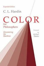 Color for Philosophers: Unweaving the Rainbow by Hardin, C. L.