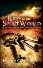 Keys to the Spirit World: An Easy To Use Handbook for Contacting Your Spirit Gui