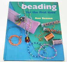 Beading For The First Time by Ann Benson . Beginner Craft / Beading / Projects