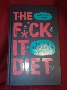 THE FUCK IT DIET 2019 HC Book Caroline Dooner weight loss Hardcover Novel 1st