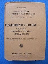 GUIDA D' ITALIA POSSEDIMENTI E COLONIE ISOLE EGEE TRIPOLITANIA CIRENAICA ERITREA
