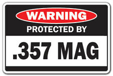 PROTECTED BY .357 MAG Warning Decal gun lover big shot shoot NRA guns security
