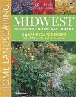 NEW Midwest Home Landscaping, 3rd edition by Roger Holmes Mr.