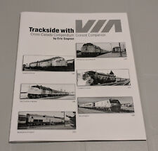Trackside with VIA: Cross-Canada Compendium Consist Companion - Eric Gagnon