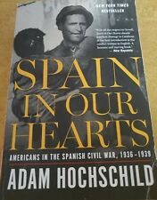 Spain in Our Hearts: Americans in the Spanish Civil War, 1936-1939 - GOOD
