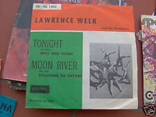 7'  LAWRENCE WELK ORCHESTRA-MOON RIVER-TONIGHT