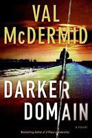 A Darker Domain: A Novel by Val McDermid