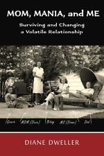 Mom, Mania, and Me: Surviving and Changing a Volatile Relationship, Dweller, Dia
