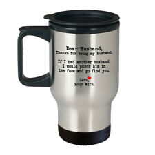 Dear Husband Thanks for being my Husband - Funny Gifts for Him - 14oz Travel Mug