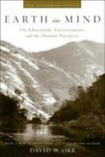 Earth in Mind : On Education, Environment, and the Human Prospect by David W Orr