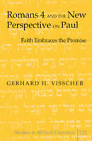Romans 4 and the New Perspective on Paul: Faith Embraces the Promise (Studies in