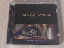 ROBERT FLEISCHMAN - WORLD IN YOUR EYES - CD COME NUOVO (MINT)