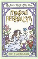 Magical Herbalism The Secret Craft of the Wise by Scott Cunningham Wicca pagan