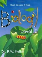 Real Science-4-Kids Biology Level 1 by Dr Keller  Student Text  3-6th grade  EUC