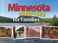 Minnesota Must-See for Families : An A-Z List by Christie Gove-Berg (2015,...
