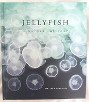 Jellyfish: A Natural History by Lisa-Ann Gershwin - HARCOVER