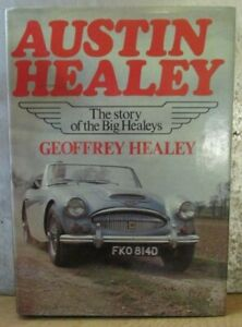 Austin Healey: The Story of the Big Healeys by Geoffrey Healey with Dust Jacket