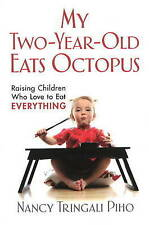 NEW My Two-Year-Old Eats Octopus: Raising Children Who Love to Eat Everything