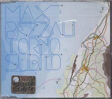 MAX PEZZALI - Torno subito - CDs SINGLE 2007 SIGILLATO SEALED 2 TRACKS