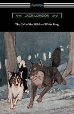 The Call Wild White Fang (Illustrated by Philip R Goo by London Jack -Paperback
