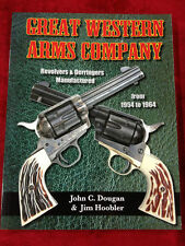 Great Western Arms Company : Revolvers and Derringers Manufactured From...