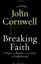 Breaking Faith: THE POPE, THE PEOPLE, AND THE FATE