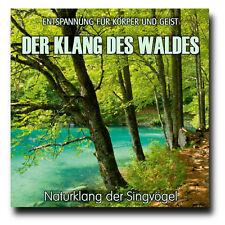 CD Der Klang des Waldes - Naturklang der Singvögel (Entspannung f. Körper Geist)