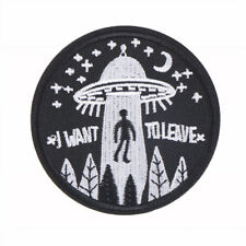 1x I Want to Leave UFO Alien Badges Patch Embroidered Applique Sewing Patches at
