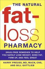 The Natural Fat-Loss Pharmacy : Drug-Free Remedies to Help You Lose Weight #62