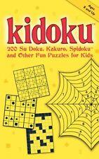 Kidoku: 200 Su Doku, Kakuro, Spidoku, and Other Fu