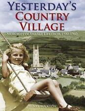 Yesterday's Country Village: Memories of Village Life from 1900-1960-ExLibrary
