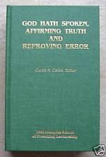 God Hath Spoken Affirming Truth Reproving Error ~ MSOP  Church of Christ HB 1999