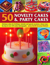 50 Novelty Cakes and Party Cakes: Delicious Cakes for Birthdays, Festivals and …
