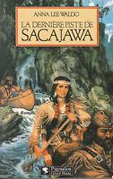 """Roman """" La Dernière Piste de Sacajawa """" A. Lee Waldo""""     ( No 7507 )"""
