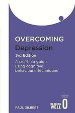 Overcoming Depression: A guide to recovery with , Prof Paul Gilbert, New